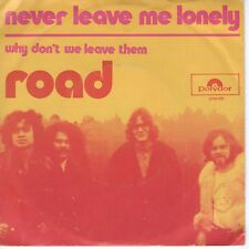 7inch ROAD	never leave me lonely	HOLLAND EX  (S1024)