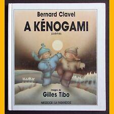 A KÉNOGAMI Poèmes Bernard Clavel Gilles Tibo 1989