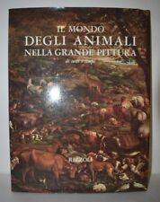 ARTE - IL MONDO DEGLI ANIMALI NELLA GRANDE PITTURA 1966 Rizzoli Dipinti Pittori