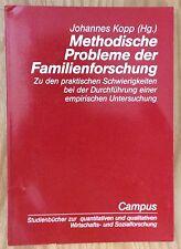 METHODISCHE PROBLEME DER FAMILIENFORSCHUNG Johannes Kopp Campus 1997