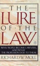 The Lure of the Law: Why People Become Lawyers, and What the Profession Does to