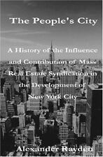 The People's City: A History of the Influence and Contribution of Mass Real Esta