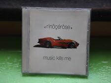Rinôçérôse – Music Kills Me - 2002 Lounge, House, Disco CD (Box C124)