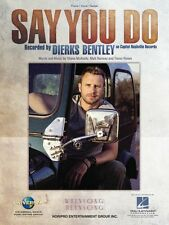 Say You Do Sheet Music Piano Vocal Dierks Bentley NEW 000147063