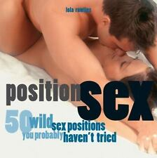 NEW - Position Sex: 50 Wild Sex Positions You Probably Haven't Tried