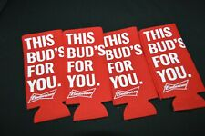 Budweiser Beer Koozie Fits 16 oz Aluminum Can This Bud'S For You Four(4) New