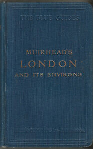 BLUE GUIDE (BY MUIRHEAD) - LONDON - 1918 - 1st edition - 30 maps & plans