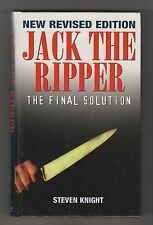 JACK THE RIPPER = STEVEN KNIGHT  =  THE FINAL SOLUTION  =  {H/B 2002}  =