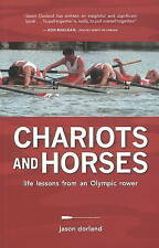 Chariots & Horses: Life Lessons from an Olympic Rower by Dorland, Jason, NEW Boo