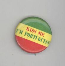 VINTAGE KISS ME I'M PORTUGUESE Pinback PIN Button BADGE Portugal MADEIRA Azores