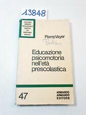 EDUCAZIONE PSICOMOTORIA NELL'ETÀ PRESCOLASTICA - P. Vayer / Armando Ed. 1973