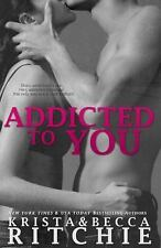 Addicted: Addicted to You : Addicted, Book 1 Vol. 1 by Krista & Becca Ritchie...