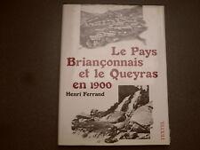 LE PAYS BRIANCONNAIS ET LE QUEYRAS EN 1900 FERRAND HISTOIRE BRIANCON ALPES