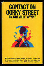 CONTACT ON GORKY STREET. Greville Wynne. HCDJ 1ST/2ND, 1968. Cold War Espionage