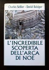 L'incredibile scoperta dell'Arca di Noè - Charles Sellier - David Balsiger