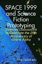 Space 1999 and Science Fiction Prototyping by Petter Ogland Paperback Book Free