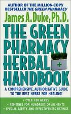 The Green Pharmacy Herbal Handbook: Your Everyday Reference to the Best Herbs fo