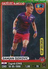 024 DAMJAN DJOKOVIC # CROATIA GFC.AJACCIO BOLOGNA.FC STICKER PANINI FOOT 2016