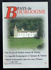 Pays De Bourgogne N°215 - 07/2007 - Sur les pas de Vauban Vézelay, vignoble