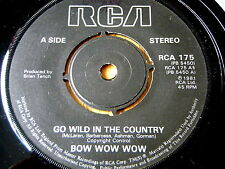 """BOW WOW WOW - GO WILD IN THE COUNTRY   7"""" VINYL"""