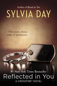 Reflected in You by Sylvia Day  - Crossfire Novel #2 (Trade Paperback)