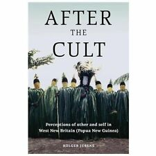 After the Cult: Perceptions of Other and Self in West New Britain (Papua New...