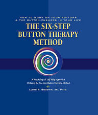Button Therapy: The Six-Step Button Therapy Method: How to Work on Your Buttons