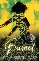 Burned: Number 7 in series (House of Night) by Cast, P. C Cast, Kristin Pape