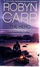 Robyn Carr  The Hero  A Thunder Point Novel  Romance   Pbk NEW