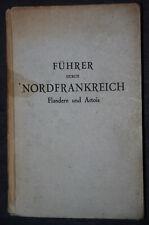 Führer durch Nordfrankreich, Flandern und Artois. 1943.