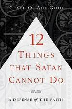 12 Things That Satan Cannot Do (Paperback or Softback)