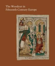The Woodcut in Fifteenth-century Europe - [Yale University Press]