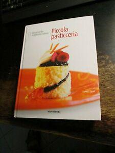 PICCOLA PASTICCERIA L' ENCICLOPEDIA DELLA CUCINA ITALIANA 13 Mondadori 2007