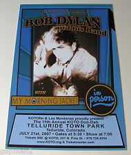 "Bob Dylan My Morning Jacket 2007 KOTO Telluride Colorado Concert 11""x17"" Poster"