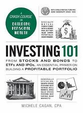 Adams 101: Investing 101 : From Stocks and Bonds to EFTs and IPOs, an...