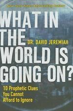 What in the World Is Going On? - Dr. David Jeremiah (Hardcover) - FREE SHIPPING