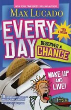 Every Day Deserves a Chance - Teen Edition: Wake Up and Live!, Lucado, Max,