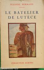 LA20 LE BATELIER DE LUTECE SUZANNE NORMAND 1927 GEDALGE AVEC ENVOI