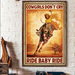 Cowgirl Don't Cry Ride Baby Ride Horse Funny Riding Poster