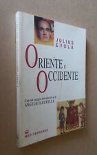 Julius Evola - Oriente e occidente. Mediterranee 2001