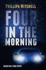 Four in the Morning by Phillipa Mitchell (2017, Paperback)