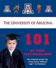 University of Arizona 101: My First Text-Board-Book