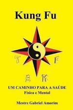 Kung Fu Um Caminho para a Saúde Física e Mental by Mestre Gabriel Amorim...