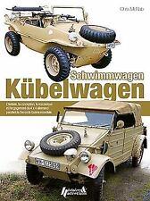 Kubelwagen Schwimmwagen: L'histoire, la conception, la mecanique et l'engagement