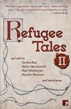 2: Refugee Tales: Volume II by Jackie Kay, Caroline Bergvall, Josh Cohen, Ian Du