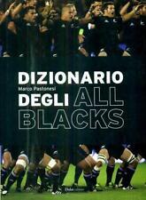 Dizionario degli All Blacks. di Marco Pastonesi - Rilegato Ed. Dalai