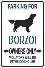 """*Aluminum* Parking For Borzoi Owners Only 8""""x12"""" Metal Novelty Sign S286"""