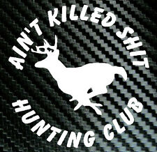 HUNTING CLUB HUNT Funny Car Truck Decal Vinyl Sticker