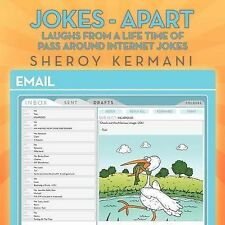 NEW Jokes - Apart: Laughs from a life time of pass around internet Jokes