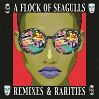 A Flock Of Seagulls - Remixes and Rarities (Deluxe Edition) [CD]